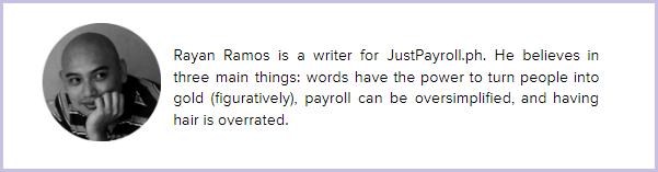 About the JustPayroll.ph Writer - Rayan Ramos