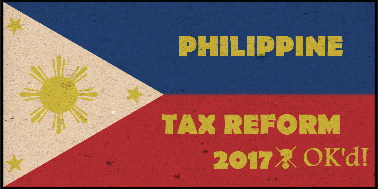 Senate Committee OK's Their Version of 2017 Philippine Tax Reform, How Does It Affect Your Payroll?