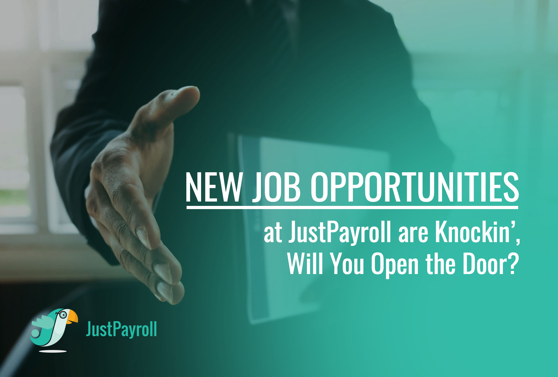 New Work Opportunities at JustPayroll are Knockin', Will You Open the Door?