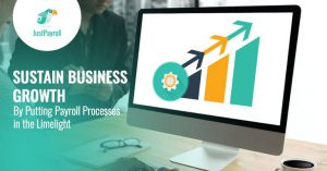 Sustain Business Growth by Putting Payroll Processes in the Limelight