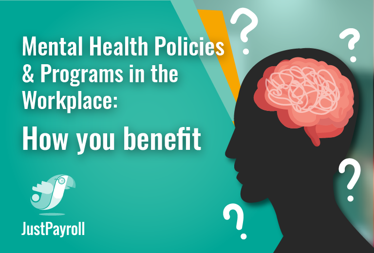 Mental Health Policies & Programs in the Workplace: How you benefit